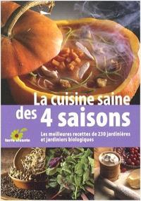 La cuisine saine des quatre saisons : les meilleures recettes de 230 jardinières et jardiniers biologiques