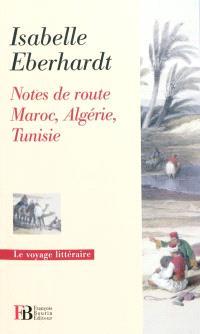 Notes de route : Maroc, Algérie, Tunisie