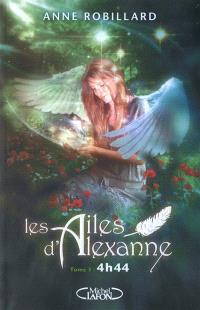 Les ailes d'Alexanne. Volume 1, 4 h 44