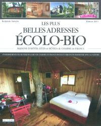 Les plus belles adresses écolo-bio : maisons d'hôtes, gîtes et hôtels de charme en France