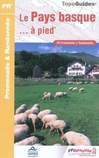 Le Pays basque... à pied : 20 promenades & randonnées