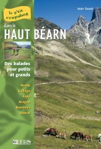 Dans le Haut-Béarn : balades pour petits et grands : Ossau, Gallego, Aspe, Aragon, Barétous, Roncal...