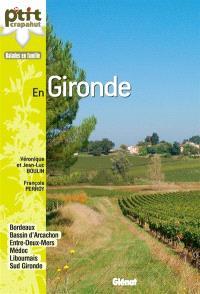 En Gironde : Bordeaux, bassin d'Arcachon, Entre-Deux-Mers, Médoc, Libournais, Sud Gironde
