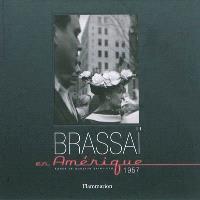 Brassaï en Amérique, 1957