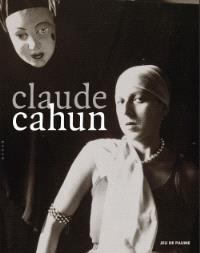 Claude Cahun : exposition, Paris, Musée du Jeu de paume, du 23 mai au 25 septembre 2011