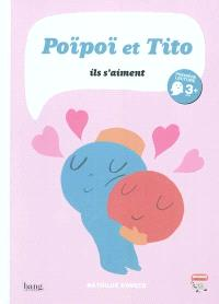 Poïpoï et Tito : ils s'aiment
