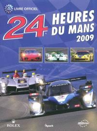 24 Heures du Mans 2009 : le livre officiel de la plus gande course d'endurance du monde