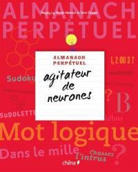 Almanach perpétuel : agitateur de neurones