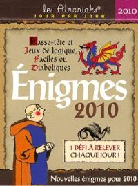 Enigmes 2010 : 1 énigme à résoudre par jour : casse-tête et jeux de logique, faciles ou diaboliques