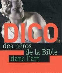 Le dico des héros de la Bible dans l'art