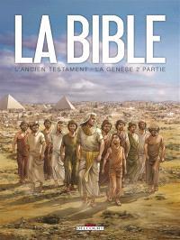 La Bible, l'Ancien Testament, La Genèse. Volume 2