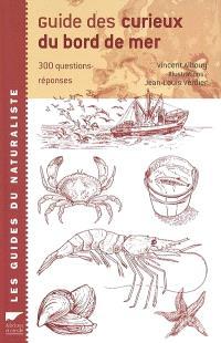 Guide des curieux du bord de mer : 301 questions-réponses