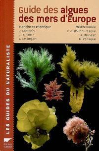 Guide des algues des mers d'Europe : Manche et Atlantique, Méditerranée