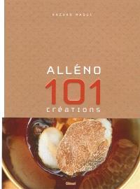 Alléno : 101 créations culinaires