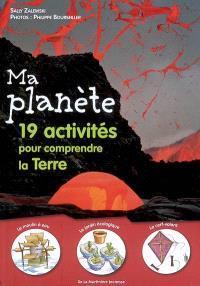 Ma planète : 19 activités pour comprendre la Terre