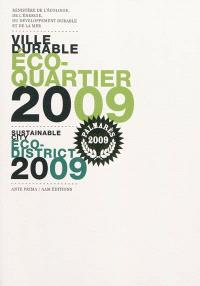 Ville durable, éco-quartier 2009; Sustainable city, eco-district 2009. Ville durable, éco-cité 2009; Sustainable city, eco-city 2009