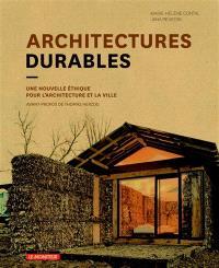 Architectures durables : une nouvelle éthique pour l'architecture et la ville