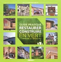 Guide pratique restaurer, construire en vert