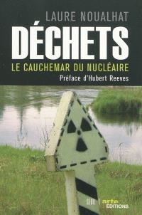 Déchets : le cauchemar du nucléaire
