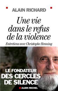 Une vie dans le refus de la violence : le fondateur des cercles de silence : entretiens avec Christophe Henning