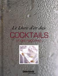 Le livre d'or des cocktails et des smoothies