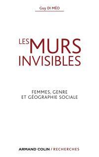 Les murs invisibles : femmes, genre et géographie sociale