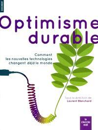 Optimisme durable : comment les nouvelles technologies changent déjà le monde