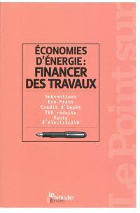 Economies d'énergie : financer des travaux : subventions, éco-prêts, crédit d'impôt, TVA réduite, vente d'électricité