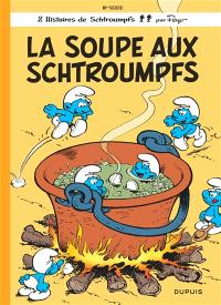 Les Schtroumpfs. Volume 10, La soupe aux Schtroumpfs