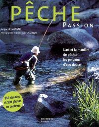Pêche passion : l'art et la manière de pêcher les poissons d'eau douce