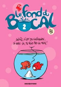 Le fond du bocal. Volume 2