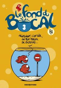 Le fond du bocal. Volume 3