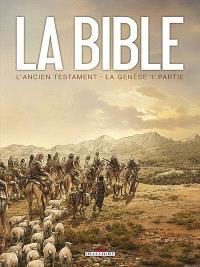 La Bible, l'Ancien Testament, La Genèse. Volume 1
