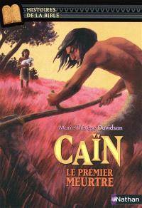 Caïn, le premier meurtre