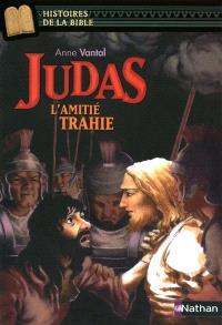 Judas : l'amitie trahie