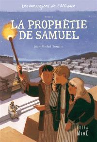 Les messagers de l'Alliance. Volume 2, La prophétie de Samuel