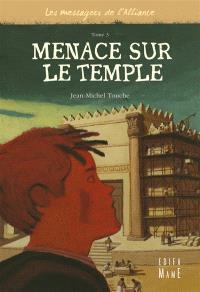 Les messagers de l'Alliance. Volume 3, Menace sur le temple