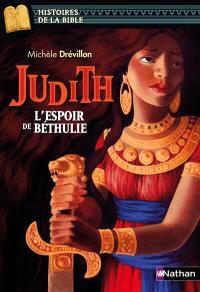 Judith, l'espoir de Béthulie
