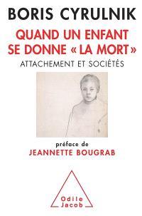 Quand un enfant se donne la mort : attachement et sociétés : rapport remis à Madame Jeannette Bougrab, secrétaire d'Etat chargée de la jeunesse et de la vie associative