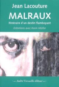 Malraux : itinéraire d'un destin flamboyant