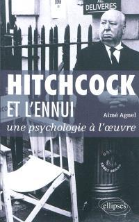 Hitchcock et l'ennui : une psychologie à l'oeuvre