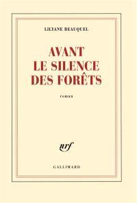 Avant le silence des forêts