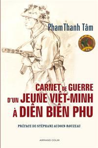 Carnet de guerre d'un jeune Viêt-Minh à Diên Biên Phu : 21 février-28 août 1954