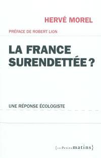 La France surendettée ? : une réponse écologiste