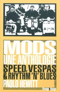 Mods, une anthologie : speed, vespas & rythm' n' blues