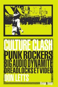Culture clash : Punk rockers, Big Audio Dynamite, dreadlocks et vidéo