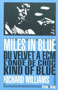 Miles in blue : du Velvet à ECM, l'onde de choc Kind of blue