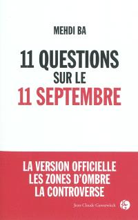 11 questions sur le 11 septembre : la version officielle, les zones d'ombre, la controverse