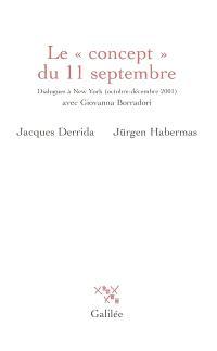Le concept du 11 septembre : dialogues à New York, octobre-décembre 2001, avec Giovanna Borradori