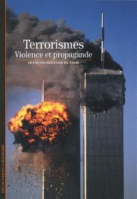 Terrorismes : violence et propagande